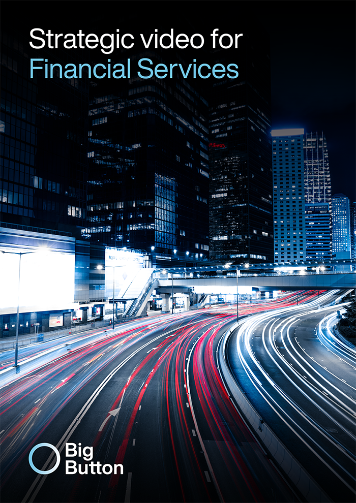 big-button-strategic-video-for-financial-services